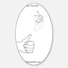 flipping you the bird Sticker (Oval)
