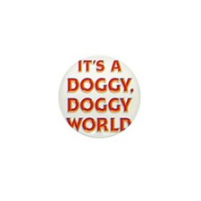 Doggy-Doggy World-stacked Mini Button