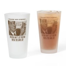 Tragedy Drinking Glass