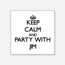 Keep Calm and Party with Jim Sticker
