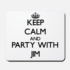 Keep Calm and Party with Jim Mousepad
