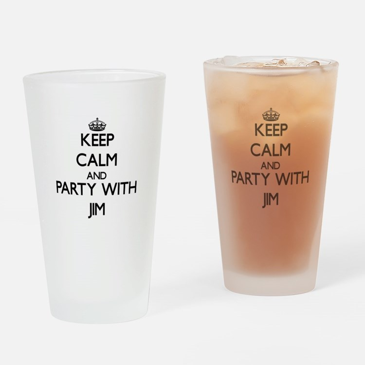 Keep Calm and Party with Jim Drinking Glass