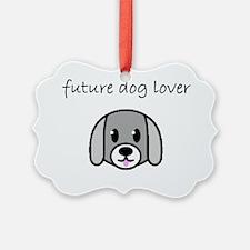 future dog lover Ornament