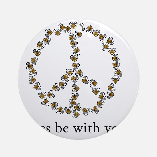 Bees be with you (Peace) Round Ornament