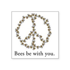 "Bees be with you (Peace) Square Sticker 3"" x 3"""