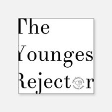 "YoungestRejector Square Sticker 3"" x 3"""