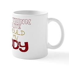 ifyouthinkimcute_DADDY_color Mug