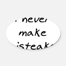 nevermakemisteaks Oval Car Magnet
