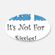 Nuclear Med its not for sissies bl Oval Car Magnet