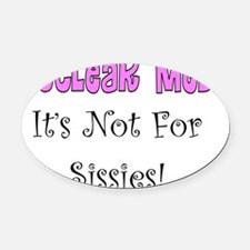 Nuclear Med its not for sissies Oval Car Magnet
