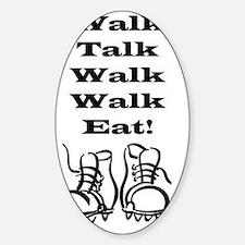 Walk Talk Eat Decal