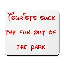 touristsuckthefun Mousepad
