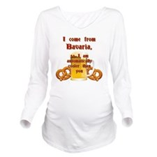 I come from Bavaria  Long Sleeve Maternity T-Shirt