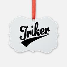 Trike tshirt Triker Ornament