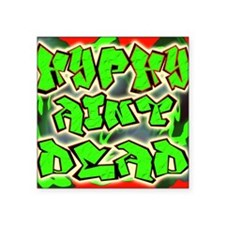 "Hyphy Aint Dead -- T-Shirt Square Sticker 3"" x 3"""
