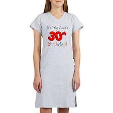 My Aunts 30th Birthday Women's Nightshirt