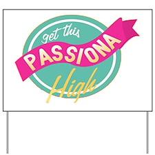 Passiona High Yard Sign