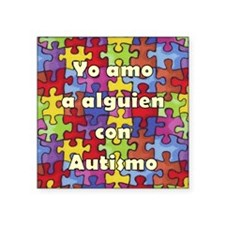 """yo amo a alguien con autism Square Sticker 3"""" x 3"""""""