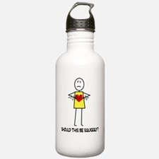 Stick Should this be s Water Bottle