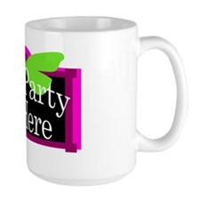 The Party Is Here Mug