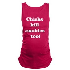 Chicks Zombies White Maternity Tank Top