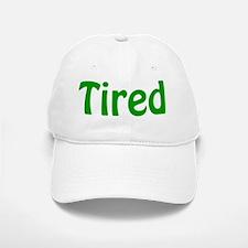 Tired Baseball Baseball Cap