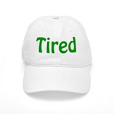 Tired Baseball Cap
