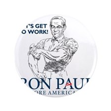 """Ron Paul 2012 Lets Get To Work2 3.5"""" Button"""