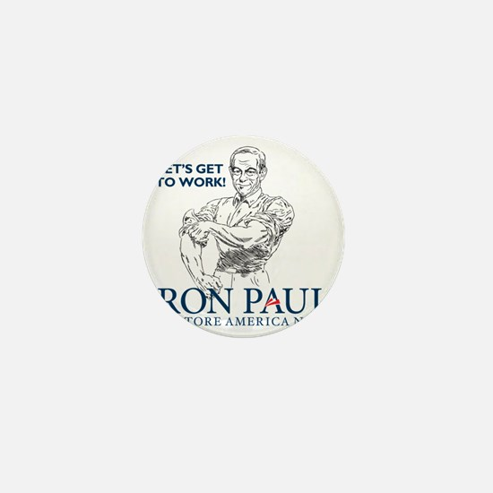 Ron Paul 2012 Lets Get To Work2 Mini Button