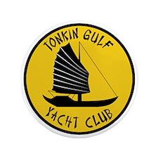 """Tonkin Gulf Yacht Club 2 3.5"""" Button"""