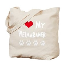 I-Love-My-Weimaraner-dark Tote Bag