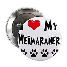 """I-Love-My-Weimaraner 2.25"""" Button"""