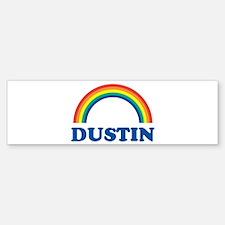 DUSTIN (rainbow) Bumper Bumper Bumper Sticker