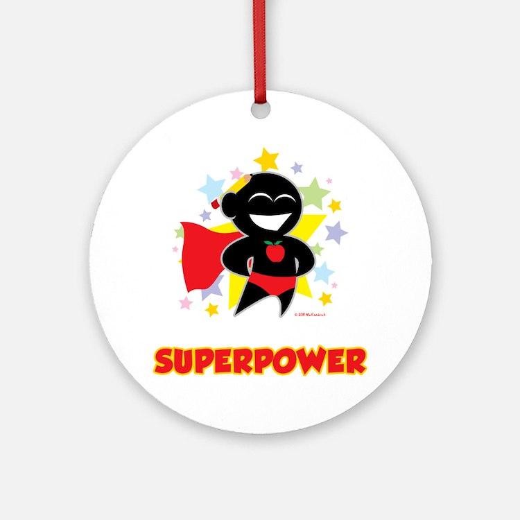 Teaching-Is-My-Superpower-blk Round Ornament