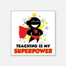 """Teaching-Is-My-Superpower Square Sticker 3"""" x 3"""""""