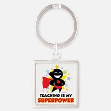 Teaching-Is-My-Superpower Square Keychain