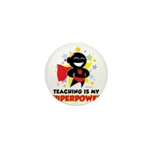 Teaching-Is-My-Superpower Mini Button