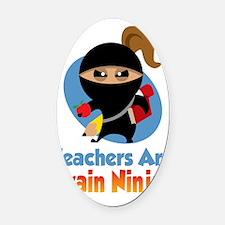 Teachers-Are-Brain-Ninjas-blk Oval Car Magnet