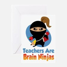 Teachers-Are-Brain-Ninjas-blk Greeting Card