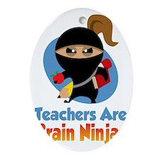 Teachers-Are-Brain-Ninjas-blk Oval Ornament