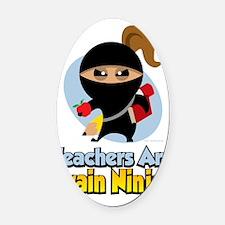 Teachers-Are-Brain-Ninjas Oval Car Magnet