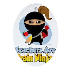Teachers-Are-Brain-Ninjas Oval Ornament