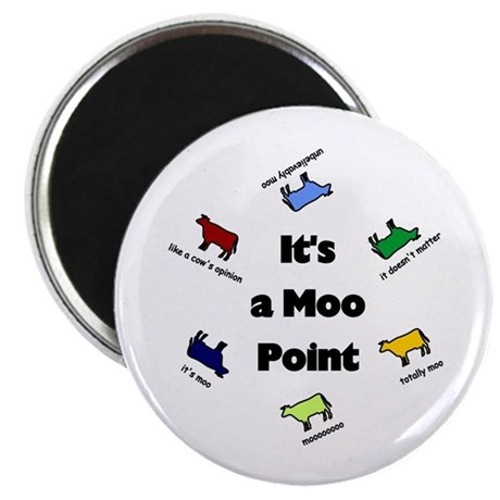 It's a Moo Point Magnet