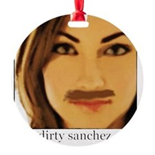 Dirty Sanchez Ornament