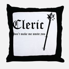 Cleric - Dont make me smite you Throw Pillow