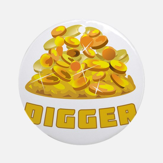 GOLD-digger-2 Round Ornament