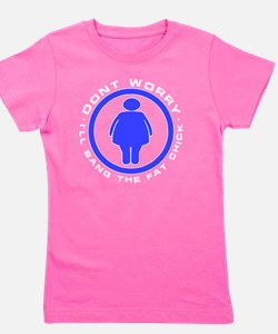 Dont worry _Fat chick_drk Girl's Tee