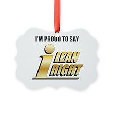 I Lean Right 19 Ornament
