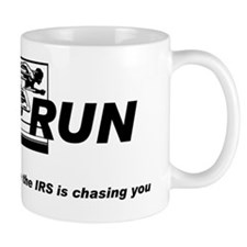 Run like the irs is chasing you Mug