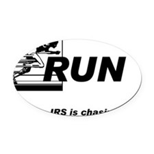 Run like the irs is chasing you Oval Car Magnet